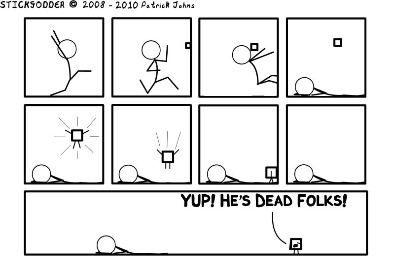 Yeah... he's dead.